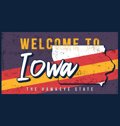 welcome to iowa vintage rusty metal sign state vector image