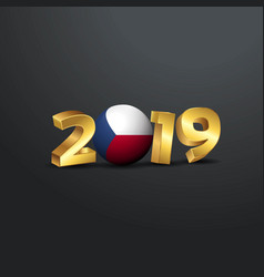2019 golden typography with czech republic flag vector