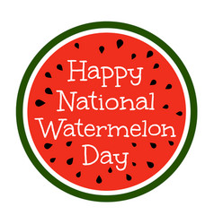 happy national watermelon day vector image