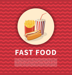 hot dog with fries and soda cup poster cute vector image vector image