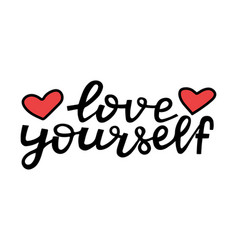 Love yourself - motivational quote modern brush vector