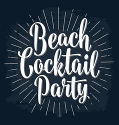 beach cocktail party lettering vintage vector image