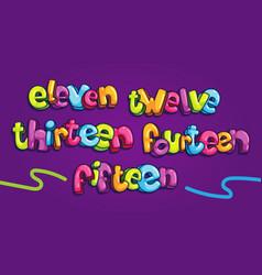 Eleven twelve thirteen fourteen fifteen vector