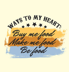Quote typographical background about food vector