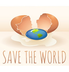 Save the world poster with cracking egg vector