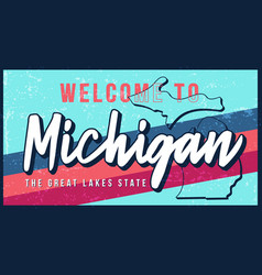 Welcome to michigan vintage rusty metal sign vector