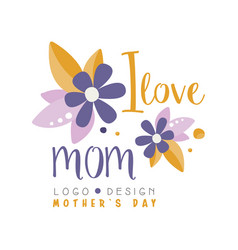 i love mom logo design mothers day label vector image