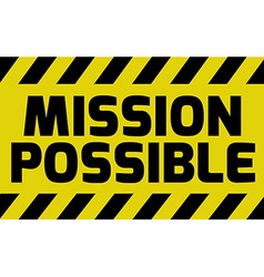 Mission Possible sign vector