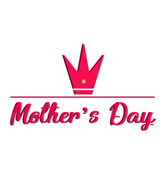 Mother day text and a crown vector