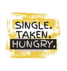 Quote typographical background about food single vector