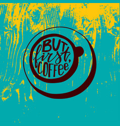 but first coffee lettering hand-written words in vector image