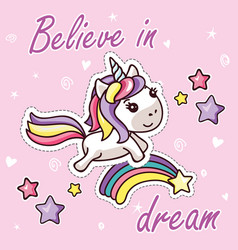 kawaii unicorn on rainbow believe in dream sticker vector image
