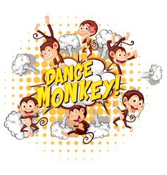 Dance monkey in speech bubble with many monkeys vector