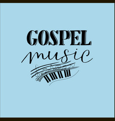 Hand lettering gospel music made on a blue vector