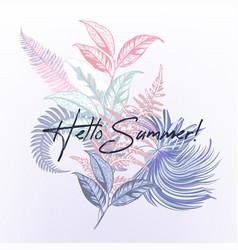 Hello summer tropical with palm leaves vector