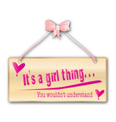 Its a girl thing sign vector