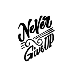 never give up- hand drawn calligraphy vector image