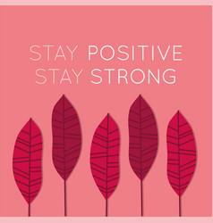 Stay positive message for covid19 vector