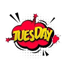 Comic pink effects pop art tuesday start week vector image