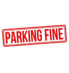 parking fine grunge rubber stamp vector image