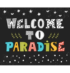 Welcome to paradise Cute greeting card Funny vector image