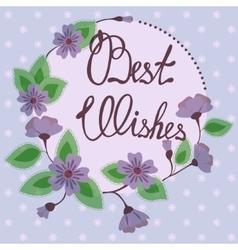 Best wishes lettering on floral card vintage vector image
