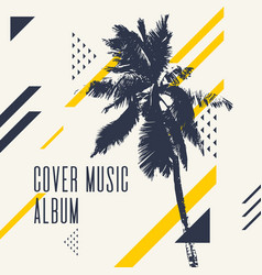 Cover music album modern poster with palm tree vector