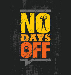 no days off fitness gym muscle workout motivation vector image