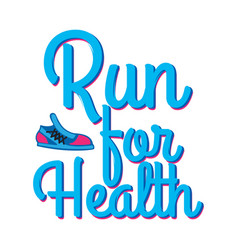 run for health motto credo with sport sneakers vector image vector image