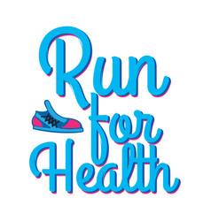 Run for health motto credo with sport sneakers vector