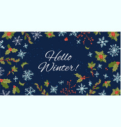 hello winter and christmas background with holly vector image