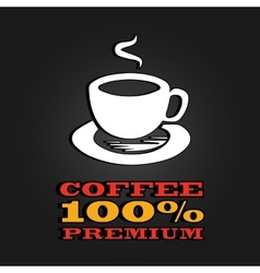 premium coffee cup label concept menu poster vector image