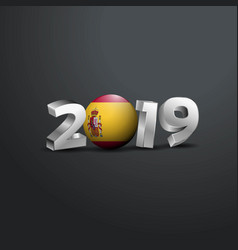 2019 grey typography with spain flag happy new vector
