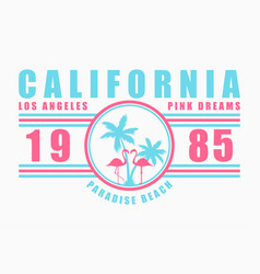 california pink dreams slogan t-shirt vector image