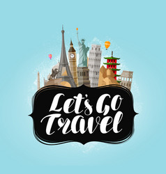 let s go travel banner famous world landmarks vector image