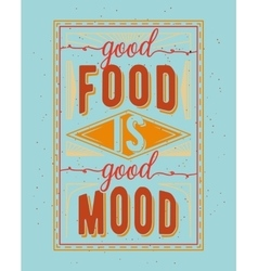 Vintage food related typographic quote vector image