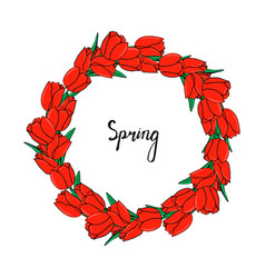 round frame of red tulips and green leaves vector image