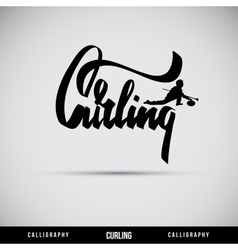 Curling hand lettering - handmade calligraphy vector image