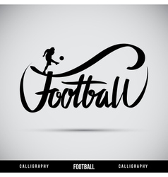 Football hand lettering - handmade calligraphy vector image
