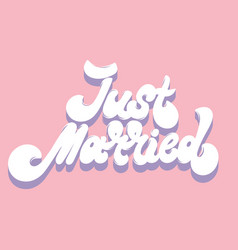 Just married hand drawn lettering isolated vector
