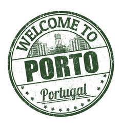 welcome to porto grunge rubber stamp vector image