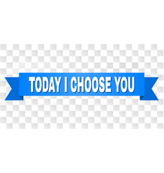 blue tape with today i choose you caption vector image