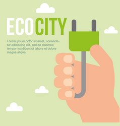 Hand holding plug eco city sustainable vector