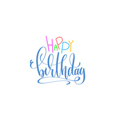 happy birthday hand lettering poster to holiday vector image