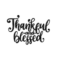 Thankful and blessed hand lettering on white vector