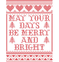 Christmas pattern may your days be merry bright vector