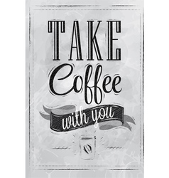 Poster Take a coffee coal vector image