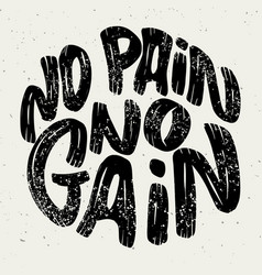 no pain no gain lettering phrase on white vector image
