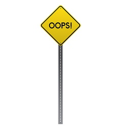 Oops Yellow road sign vector