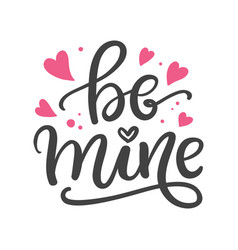 be mine hand written lettering vector image